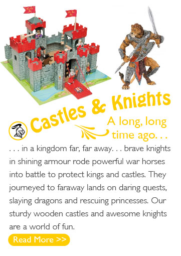 A long, long time ago... in a kingdom far, far away... brave knights in shining armour rode powerful war horses into battle to protect kings and castles. They journeyed to faraway lands on daring quests, slaying dragons and rescuing princesses. Our sturdy wooden castles and awesome knights are a world of fun.