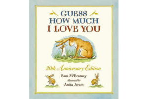 GUESS HOW MUCH I LOVE YOU HARDCOVER BOOK - 2OTH ANNIVERSARY EDITION